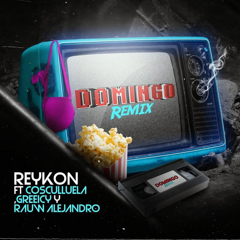 Reykon Ft. Cosculluela, Greeicy Y Rauw Alejandro – Domingo (Remix).